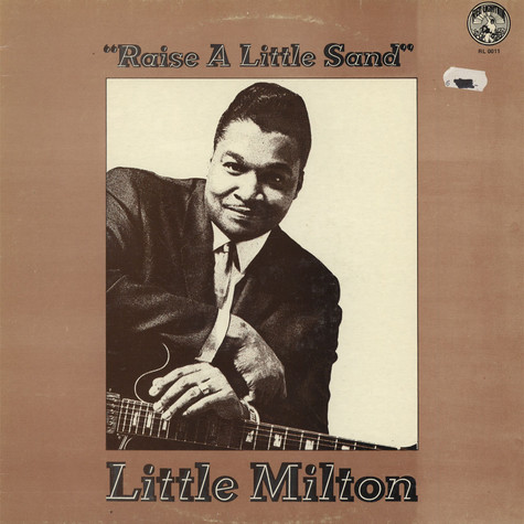 Little Milton - Raise A Little Sand