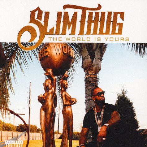 Slim Thug - TheWorld Is Yours