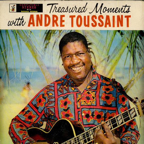 André Toussaint - Treasured Moments With Andre Toussaint
