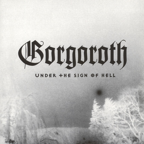 Gorgoroth - Under The Sign Of Hell Black Vinyl Edition