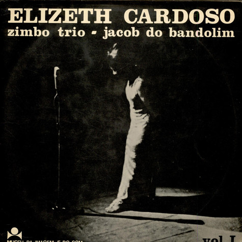 Elizeth Cardoso & Zimbo Trio & Jacob Do Bandolim - Vol. 1