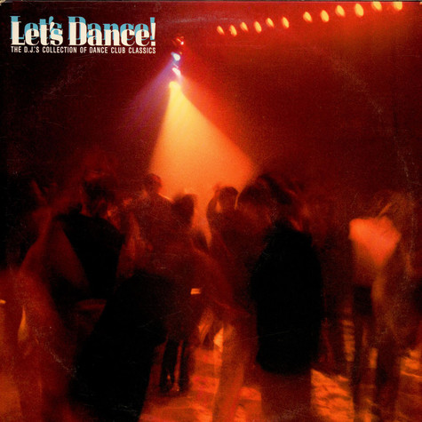 V.A. - Let's Dance! - The D.J.'s Collection Of Dance Club Classics