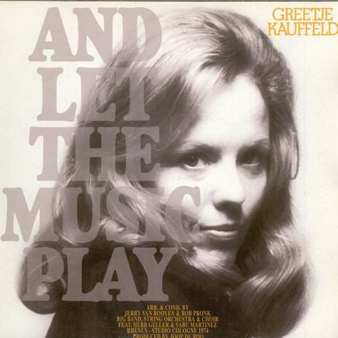 Greetje Kauffeld - And Let The Music Play