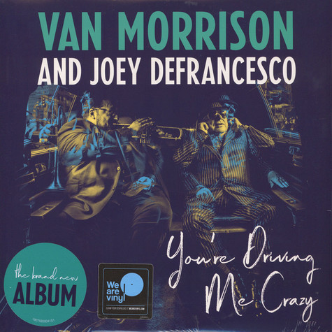 Van Morrision & Joey Defrancesco - You're Driving Me Crazy