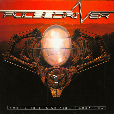 Pulsedriver - Your Spirit Is Shining / Barracuda