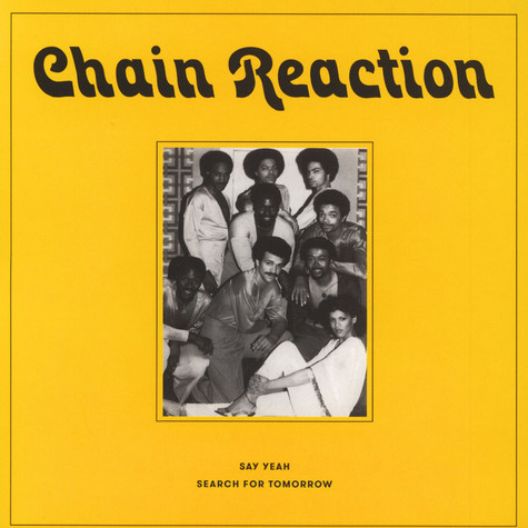 Chain Reaction - Say Yeah / Search For Tomorrow