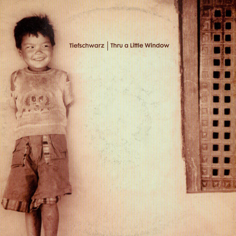 Tiefschwarz - Thru A Little Window