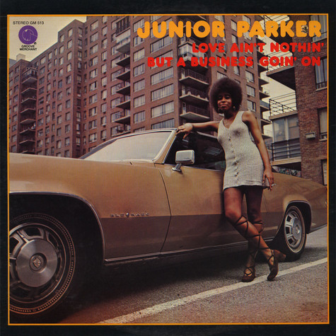 Little Junior Parker - Love Ain't Nothin' But A Business Goin' On