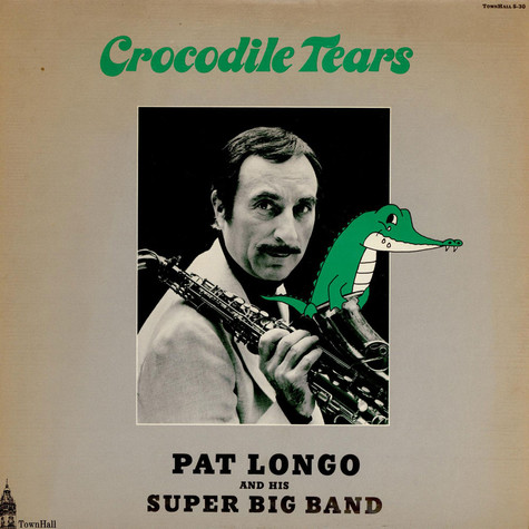 Pat Longo And His Super Big Band - Crocodile Tears