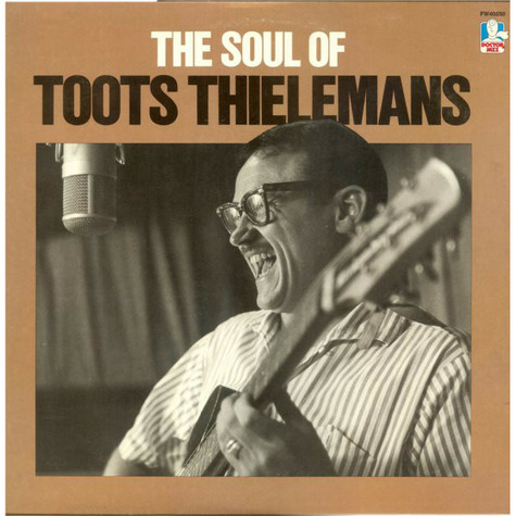 Toots Thielemans - The Soul Of Toots Thielemans