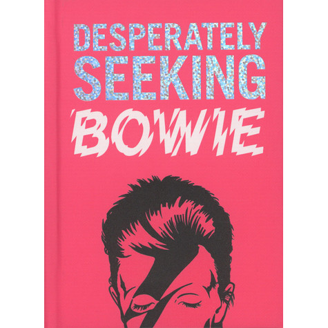 Ian Castello-Cortes - Desperately Seeking Bowie