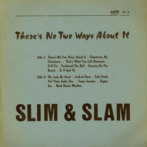 Slim & Slam - There's No Two Ways About It
