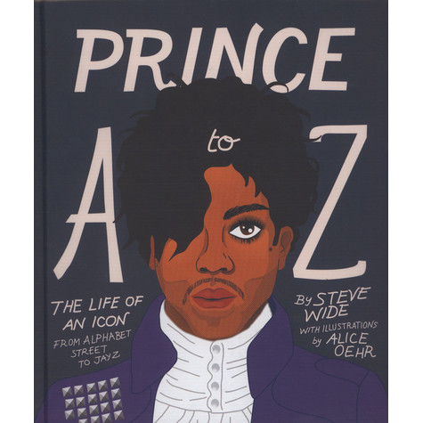 Steve Wide - Prince A To Z - The Life Of An Icon From Alphabet Street To Jay Z