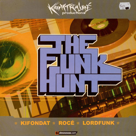Kifondat / Lordfunk / Rocé - The Funk Hunt