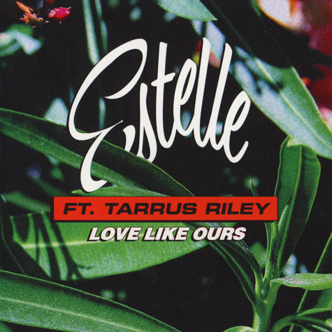 Estelle - Love Like Ours Feat. Tarrus Riley