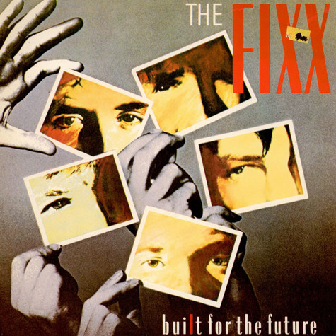 Fixx, The - Built For The Future