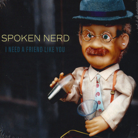 Spoken Nerd - I Need A Friend Like You