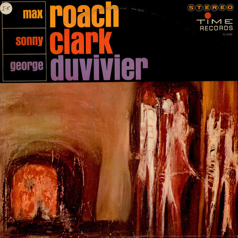 Max Roach, Sonny Clark, George Duvivier - Max Roach, Sonny Clark, George Duvivier