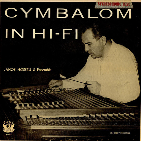 Janos Hosszu And Ensemble - Cymbalom In Hi-Fi