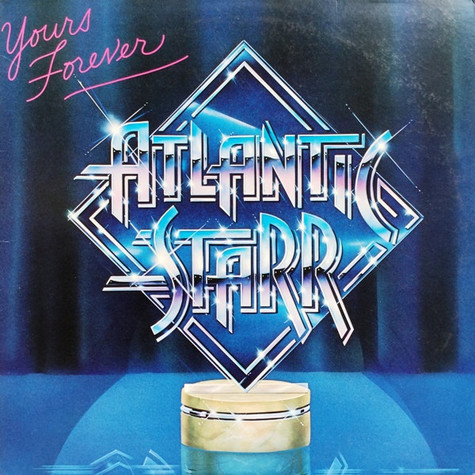 Atlantic Starr - Yours Forever