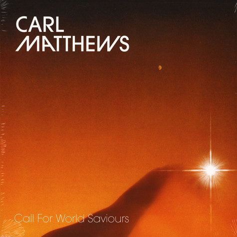 Carl Matthews - Call For World Saviours