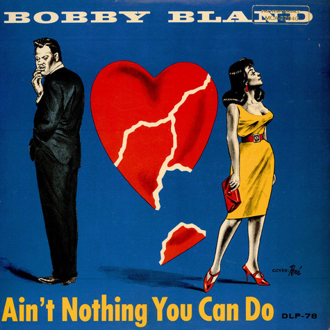 Bobby Bland - Ain't Nothing You Can Do