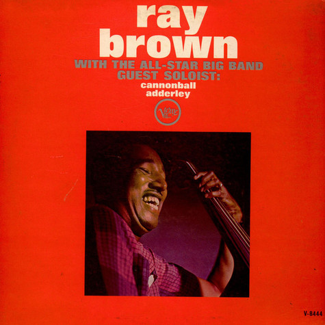 Ray Brown All-Star Big Band Guest Artist Cannonball Adderley - With The All-Star Big Band