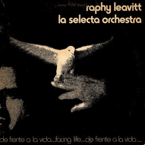 Raphy Leavitt Y Su Orquesta La Selecta - De Frente A La Vida..Facing Life...