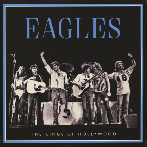 Eagles - Kings Of Hollywood
