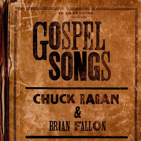 Chuck Ragan & Brian Fallon - Gospel Songs