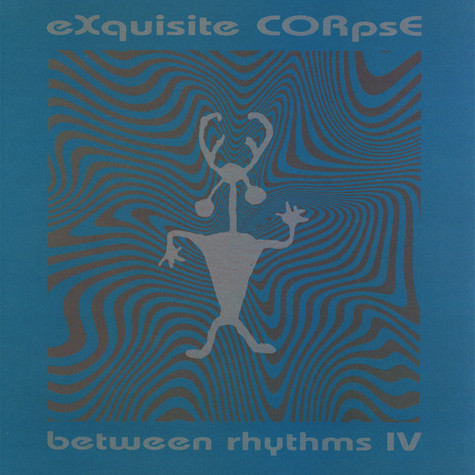 eXquisite CORpsE - Between Rhythms Iv