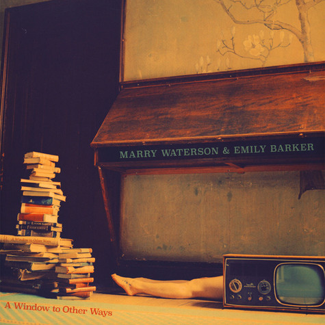 Mary Waterson & Emily Barker - A Window To Other Ways