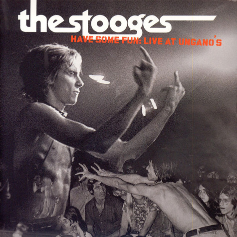 Stooges, The - Have Some Fun: Live At Ungano's