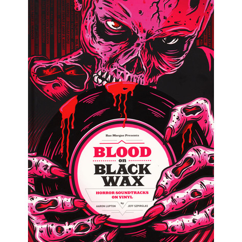 Aaron Lupton & Jeff Szirglas - Blood On Black Wax: Horror Soundtracks On Vinyl