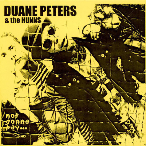 Duane Peters And The Hunns - Not Gonna Pay...