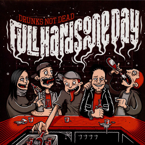 Full Handsome Day / Screaming For Joey - Drunks Not Dead/Of Getting Old