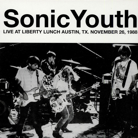 Sonic Youth - Live At Liberty Lunch Austin, Tx. November 26, 1988