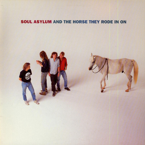 Soul Asylum - And The Horse They Rode In On