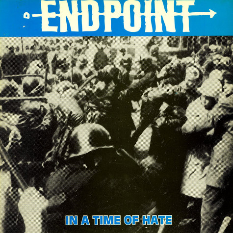 Endpoint - In A Time Of Hate