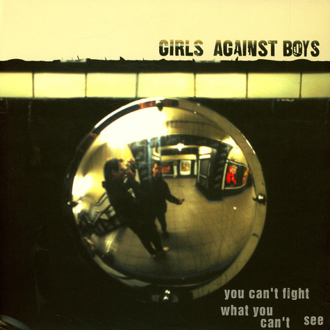 Girls Against Boys - You Can't Fight What You Can't See