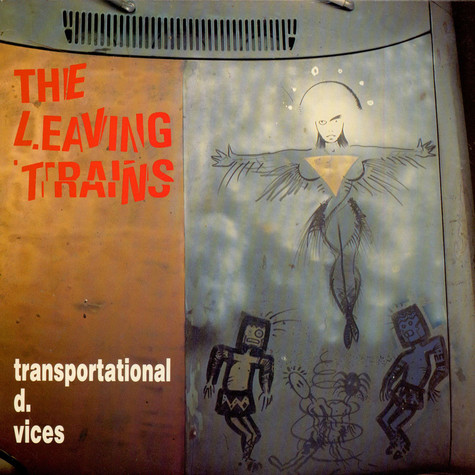 Leaving Trains, The - Transportational D. Vices