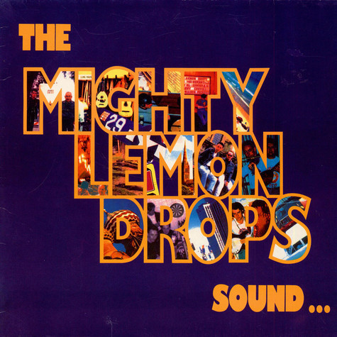 Mighty Lemon Drops, The - Sound…