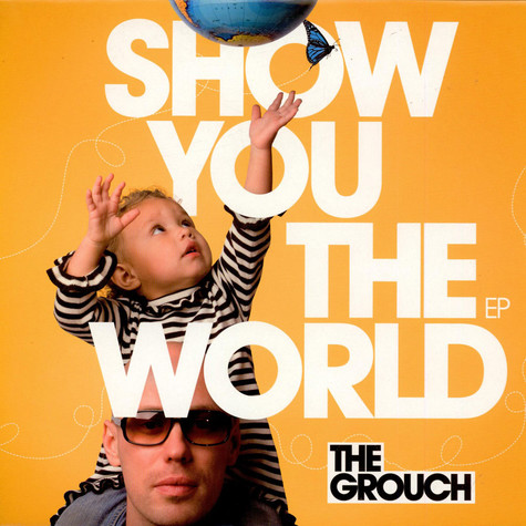 Grouch, The - Show You The World