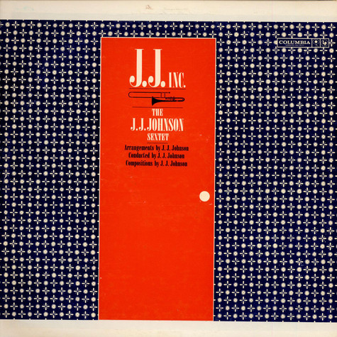 J.J. Johnson Sextet, The - J.J. Inc.