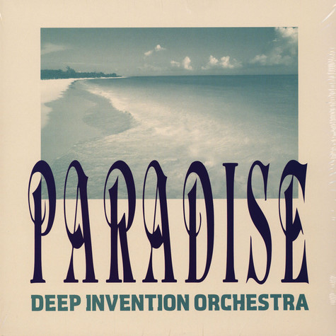 Deep Invention Orchestra - Paradise
