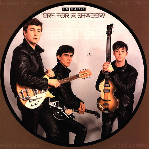 Beatles, The - Cry For A Shadow Picture Disc Edition