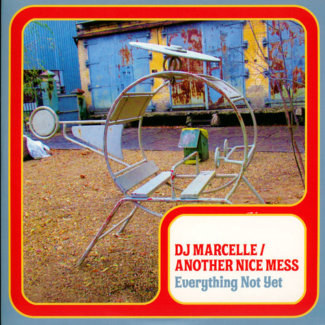 DJ Marcelle & Another Nice Mess - Everything Not Yet