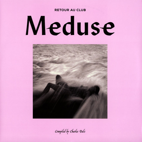 V.A. - Charles Bals Presents Club Meduse 2 (Retour Au Club)