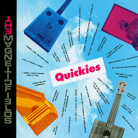 Magnetic Fields, The - Quickies