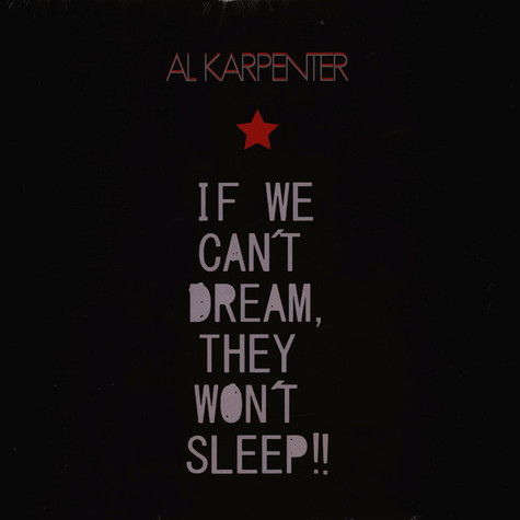 Al Karpenter - If We Can't Dream, They Can't Sleep